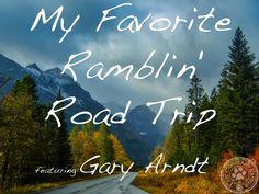 My Favorite Ramblin' Road Trip - Featuring Gary Arndt