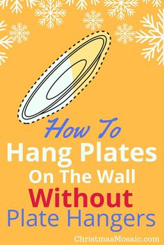 There are a few ways to hang plates on the wall without plate hangers. This tutorial is about hanging plates with command strips or ribbon. How to hang plates on the wall without nails Supplies needed Hang Plates On Wall, Plate Wall Decor, Hanging Plates, Christmas Mosaics, Christmas Plates, Show Plates, Plate Hangers, Plate Display, Command Strips