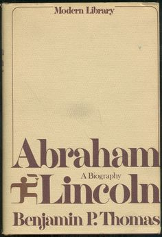Abraham Lincoln A Biography