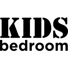 Kids Bedroom text ❤ liked on Polyvore featuring text, words, phrase, quotes and saying
