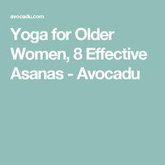 Yoga for Older Women, 8 Effective Asanas - Avocadu