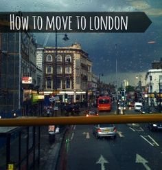 How to move to London, good advice for moving to any big city I would imagine.