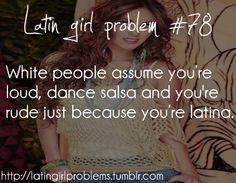 Latin Girl Problems