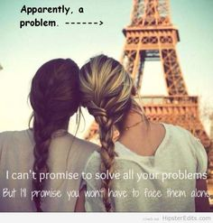 BFF in Paris. I relate so much to this because my BFF is blond and I'm brunette Cute Quotes, Great Quotes, Inspirational Quotes, Funny Sayings, Motivational, Sweet Sayings, Awesome Quotes, Best Friend Goals, Best Friend Quotes