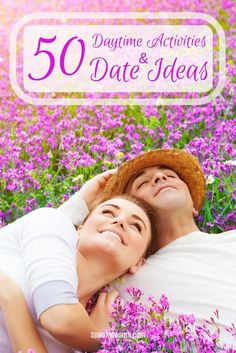 Is your dating life with your spouse or significant other in a rut? Never fear! Here are 50 daytime activities and date ideas to get you started. Never settle for a boring old movie again.