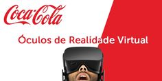 Quer uns óculos de Realidade Virtual? A Coca-Cola tem!