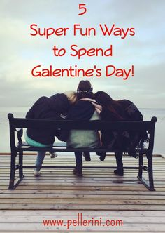 Check out Pellerini's top 5 super fun ways to celebrate Galentine's Day? Don't know about Galentine's Day? Read on to learn all about this fun holiday!