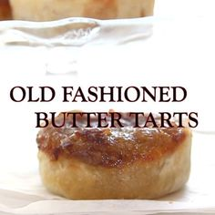 Old Fashioned Butter Tarts, the best Homemade Canadian Recipe, with the perfect . - Backen Old Fashioned Butter Tarts, the best Homemade Canadian Recipe, Köstliche Desserts, Delicious Desserts, Dessert Recipes, Yummy Food, Italian Desserts, Plated Desserts, Tart Recipes, Sweet Recipes, Cooking Recipes