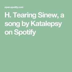 H. Tearing Sinew, a song by Katalepsy on Spotify