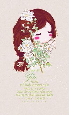 Anh ấy yêu bạn, thì bạn không cần phải lấy lòng.  Anh ấy không yêu bạn, thì bạn càng không nên lấy lòng.  ● Nguồn: Dịch: Thiên Lam ● Design: #Nana ❎ Please do not take out without credit