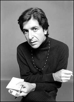 Leonard Cohen. Need I say more.