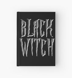 """Black witch, gray and white magical, fantasy font"" Hardcover Journal by cool-shirts Samsung Galaxy Cases, Iphone Cases, Grey And White, Gray, Black, Journal Design, Cool Shirts, Journals, Finding Yourself"