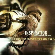 Inspiration - It comes from the fact that you are willing to do it. #firefighters #fireservice