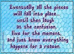 I strongly believe that everything happens for a reason!