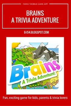 Brains: A Trivia Adventure Family Mobile App