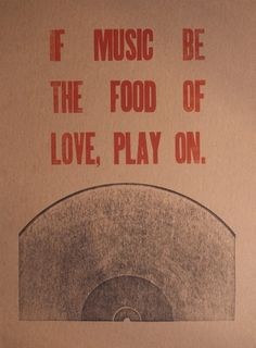 If music be the food of love, play on. #pinterest #welovemusic