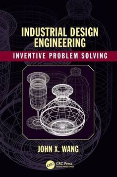 Industrial Design Engineering: Inventive Problem Solving ... https://www.amazon.co.uk/dp/1498709591/ref=cm_sw_r_pi_dp_x_BN6JybNVA7BR6