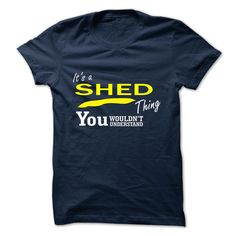 SHED T-Shirts, Hoodies. BUY IT NOW ==► https://www.sunfrog.com/Camping/SHED-140670371-Guys.html?id=41382