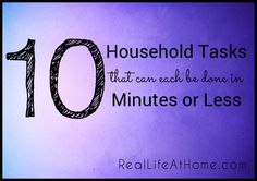 Skip checking Facebook and do one of these instead: 10 Household Tasks to Do in 10 Minutes or Less Each