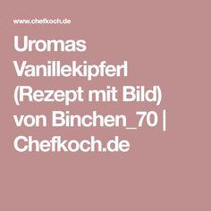 Uromas Vanillekipferl (Rezept mit Bild) von Binchen_70 | Chefkoch.de