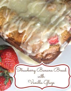 Perfect recipe for all those summer strawberries! Banana Strawberry Bread with Vanilla Glaze