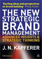 The New Strategic Brand Management : advanced insights & strategic thinking. J.N. Kapferer