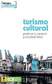 Turismo cultural. Patrimonio, museos y empleabilidad