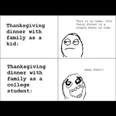 This will be me this coming Thanksgiving....I've always loved food, but now I can't wait to have REAL food!! :D