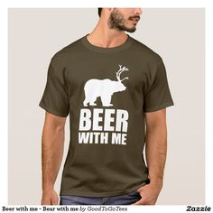 Beer with me - Bear with me T-Shirt