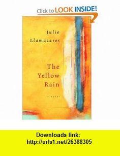 The Yellow Rain (9780151005987) Julio Llamazares, Margaret Jull Costa , ISBN-10: 0151005982  , ISBN-13: 978-0151005987 ,  , tutorials , pdf , ebook , torrent , downloads , rapidshare , filesonic , hotfile , megaupload , fileserve