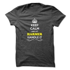 Awesome Tee Keep Calm and Let HARMER Handle it T shirts