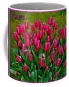 Tulips Poster Coffee Mug by Joan-Violet Stretch