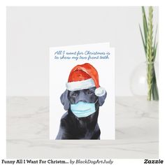 Funny All I Want For Christmas - Cute Dog Labrador Holiday Card Christmas Cards Uk, Funny Family Christmas Cards, Merry Christmas Funny, Merry Christmas Greetings, Christmas Dog, Holiday Cards, Funny New Year, Black Labrador Retriever, Humor