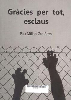 Millan Gutiérrez, Lluís-Pau. Gràcies per tot, esclaus.Ulldecona : Editorial Pere Galés, 2013 (Ulldecona : Serra IGSL)