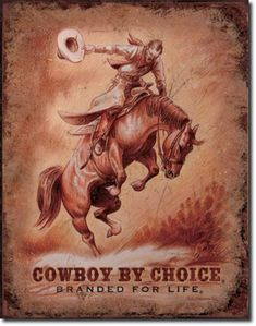 Cowboy by Choice Tin Sign - American Expedition