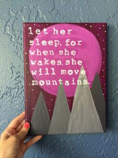 Painting with Quote Let her sleep for when she by AshleyMadelines, $25.00