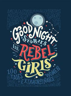 Goodnight Stories for Rebel Girls: 100 Tales to Dream Big