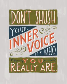 Don't Shush Your Inner Voice