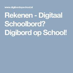 Rekenen - Digitaal Schoolbord? Digibord op School!