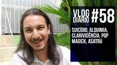 Vlog Diário #58 - Suicídio, Alquimia, Clarividência, pop Magick, Asatru