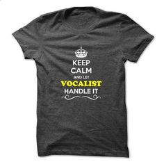 Keep Calm and Let VOCALIST Handle it - #mom shirt #sweatshirt pattern. BUY NOW => https://www.sunfrog.com/Hunting/Keep-Calm-and-Let-VOCALIST-Handle-it.html?68278