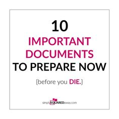 10 Important Documents to Prepare Now {Before You Die} - Simply Squared Away House Information, Medical Information, House Deeds, Paper Organization, Paperwork Organization, Organizing Tips, When Someone Dies, Divorce Papers, Funeral Planning