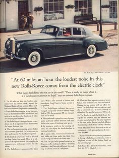 """Perhaps the most famous headline in the car business – """"At 60 miles an hour the loudest noise in this new Rolls-Royce comes from the electric clock"""". Classic Rolls-Royce Ad Created by David Ogilvy New Rolls Royce, Classic Rolls Royce, Rolls Royce Silver Cloud, Copy Ads, Electric Clock, Electric Car, Pt Cruiser, Great Ads, Marketing Tactics"""