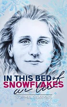 Release Blitz: In This Bed of Snowflakes we Lie by Sophia Soames Got Books, Books To Read, Crooked Smile, Damp Hair Styles, What To Read, Book Photography, Free Reading, Love Book, Free Books