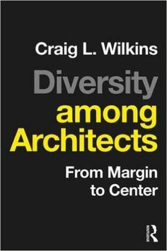 Diversity among Architects presents a series of essays questioning the homogeneity of architecture practitioners, who remain overwhelmingly male and Caucasian, to help you create a field more representative of the population you serve.