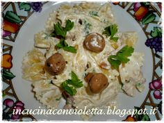 In Cucina Con Violetta: Farfalle con Guanciale, Panna e Funghi Valentina