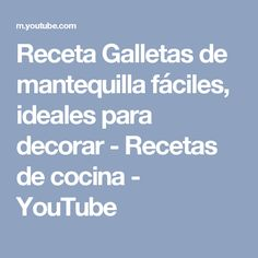 Receta Galletas de mantequilla fáciles, ideales para decorar - Recetas de cocina - YouTube