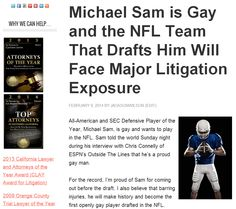 Michael Sam is Gay and the NFL Team That Drafts Him Will Face Major Litigation Exposure http://jacksonandwilson.com/michael-sam-gay-nfl-player/