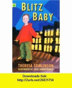 Blitz Baby (9781843622659) Theresa Tomlinson , ISBN-10: 1843622653  , ISBN-13: 978-1843622659 ,  , tutorials , pdf , ebook , torrent , downloads , rapidshare , filesonic , hotfile , megaupload , fileserve