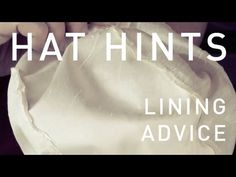 How do i make a hat - Lining Advice - How To Make Hats Millinery Classes | Hat Academy